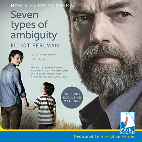 Seven Types of Ambiguity                   By:                                                                                                                                 Elliot Perlman                               Narrated by:                                                                                                                                 Zoe Carides,                                                                                        Jeremy Waters,                                                                                        Amy Hack,                   and others                 Length: 26 hrs and 53 mins     39 ratings     Overall 4.1