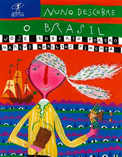 Nuno descobre o Brasil (História literária para crianças Livro 1)