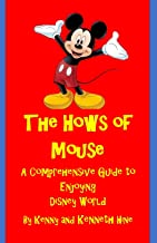 The Hows of Mouse: A Comprehensive Guide to Enjoying Disney World