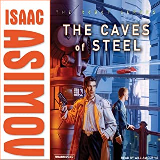 The Caves of Steel                   By:                                                                                                                                 Isaac Asimov                               Narrated by:                                                                                                                                 William Dufris                      Length: 7 hrs and 43 mins     241 ratings     Overall 4.3