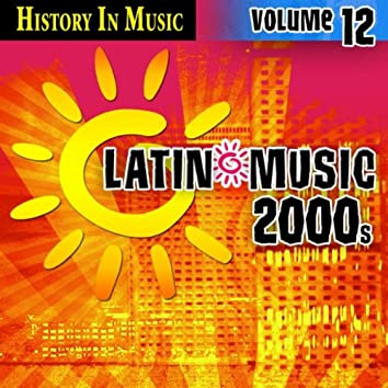 Latin 2000s - History In Music Vol.12
