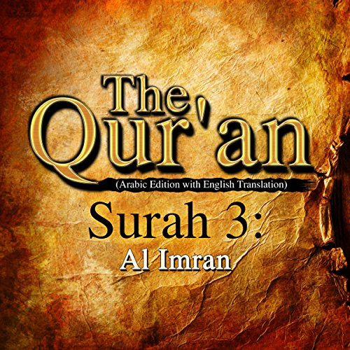 The Qur'an (Arabic Edition with English Translation): Surah 3 - Al Imran                   By:                                                                                                                                 One Media iP LTD                               Narrated by:                                                                                                                                 A Haleem                      Length: 1 hr and 43 mins     Not rated yet     Overall 0.0