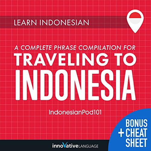 Learn Indonesian: A Complete Phrase Compilation for Traveling to Indonesia                   By:                                                                                                                                 Innovative Language Learning LLC                               Narrated by:                                                                                                                                 IndonesianPod101.com                      Length: 8 hrs and 16 mins     1 rating     Overall 4.0