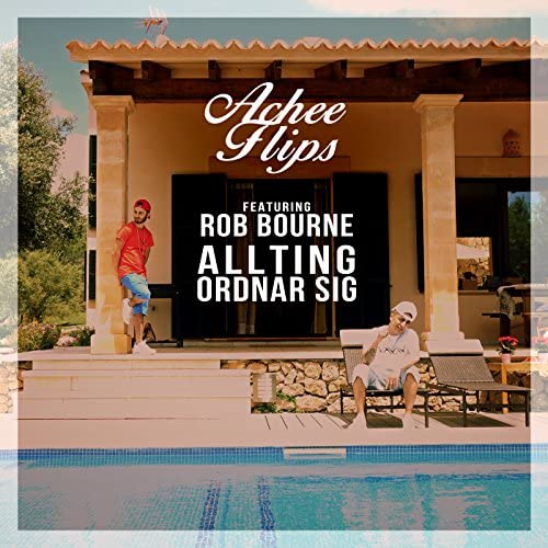 Achee Flips feat. Rob Bourne