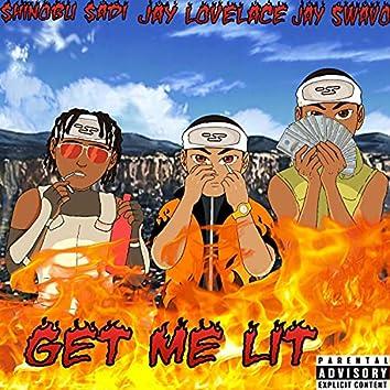 Get Me Lit (feat. Jay Swavo & Shinobu Sadi)