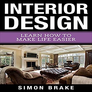 Page de couverture de Interior Design: Learn How to Make Life Easier