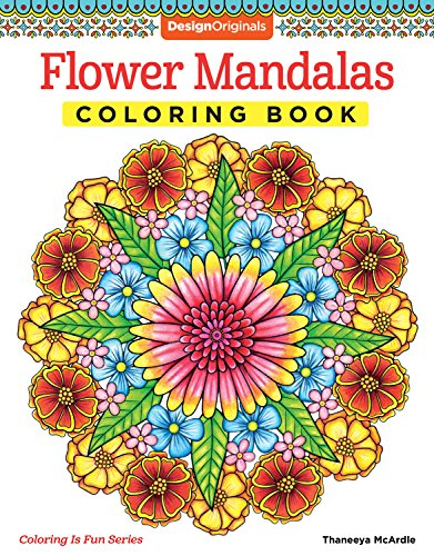 Flower Mandalas Coloring Book (Design Originals) 30 Beginner-Friendly & Relaxing Floral Art Activities on High-Quality Extra-Thick Perforated Paper that Resists Bleed Through (Coloring Is Fun)