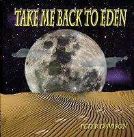 Take Me Back to Eden by Peter Davison