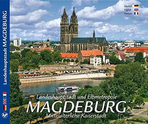 MAGDEBURG Landeshauptstadt und Elbmetropole Magdeburg - Mittelalterliche Kaiserstadt - Texte in D/E/F