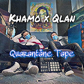 Khamo x Qlan - Quarantäne Tape