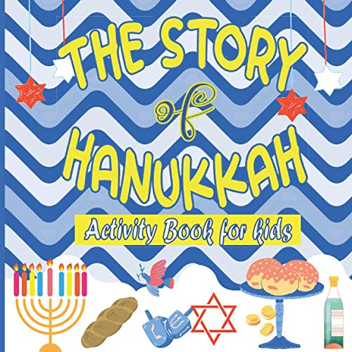 The Story Of HANUKKAH: Activity book for kids: A Fun Guessing Game and Activity Book for Little Kids Ages 2-5 and up | Coloring Pages For Kids & ... | Best Chanukah gift for Childrens