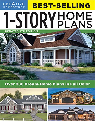 Best-Selling 1-Story Home Plans, Updated 4th Edition: Over 360 Dream-Home Plans in Full Color (Creative Homeowner) Craftsman, Country, Contemporary, and Traditional Designs with 250+ Color Photos