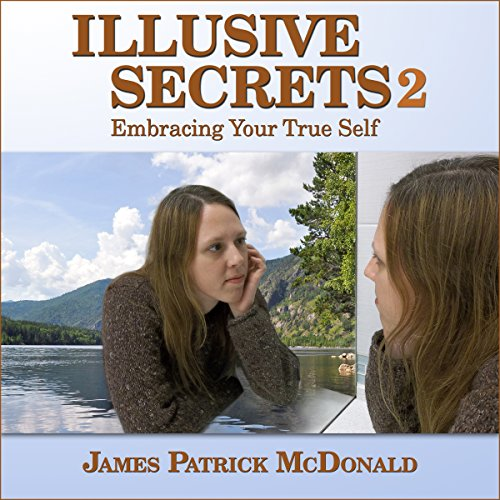 Illusive Secrets 2: Embracing Your True Self audiobook cover art
