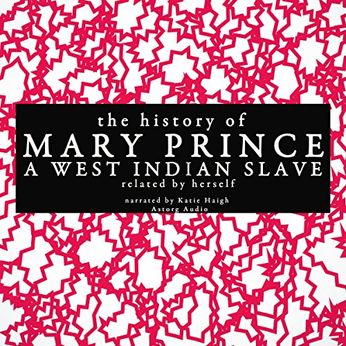 The History of Mary Prince, a West Indian Slave - Related by Herself audiobook cover art