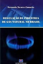 Regulação da Industria de Gás Natural no Brasil