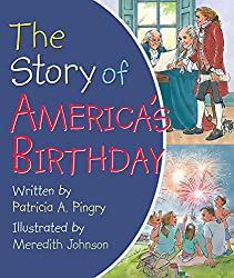 Story Of Americas Birthday by Patricia A. Pingry