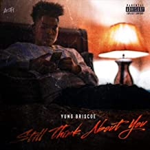 Still Think About You [Explicit]