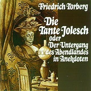 Die Tante Jolesch. oder Der Untergang des Abendlandes in Anekdoten Titelbild