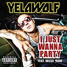 I Just Wanna Party [Explicit] (Album Version (Explicit)) [feat. Gucci Mane]