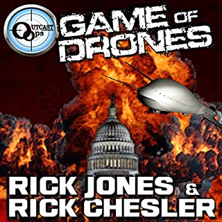 OUTCAST Ops: Game of Drones, Book 1                   By:                                                                                                                                 Rick Jones,                                                                                        Rick Chesler                               Narrated by:                                                                                                                                 Dave Wright                      Length: 8 hrs and 12 mins     Not rated yet     Overall 0.0