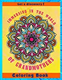 Let's discovery! - Immersing in The World of GrandMothers Coloring Book: Helping You Know More About The World Of GrandMothers