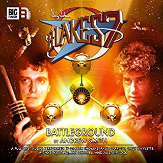 Blake's 7 - 1.2 Battleground                   By:                                                                                                                                 Andrew Smith                               Narrated by:                                                                                                                                 Gareth Thomas,                                                                                        Paul Darrow,                                                                                        Michael Keating,                   and others                 Length: 1 hr and 13 mins     10 ratings     Overall 4.7