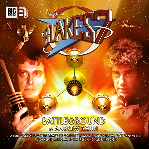 Blake's 7 - 1.2 Battleground                   By:                                                                                                                                 Andrew Smith                               Narrated by:                                                                                                                                 Gareth Thomas,                                                                                        Paul Darrow,                                                                                        Michael Keating,                   and others                 Length: 1 hr and 13 mins     Not rated yet     Overall 0.0