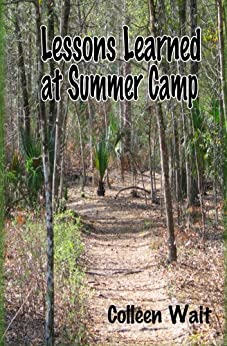 Lessons Learned at Summer Camp by [Colleen Wait]