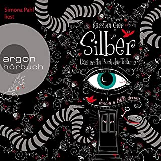 Das erste Buch der Träume     Die Silber-Trilogie 1              Autor:                                                                                                                                 Kerstin Gier                               Sprecher:                                                                                                                                 Simona Pahl                      Spieldauer: 9 Std. und 35 Min.     3.056 Bewertungen     Gesamt 4,6