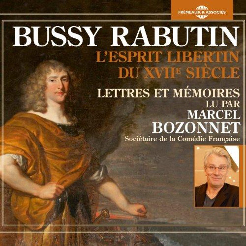 Bussy-Rabutin, l'Esprit libertin du XVIIe siècle audiobook cover art