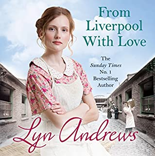 From Liverpool with Love                   By:                                                                                                                                 Lyn Andrews                               Narrated by:                                                                                                                                 Janine Birkett                      Length: 10 hrs and 41 mins     71 ratings     Overall 4.0