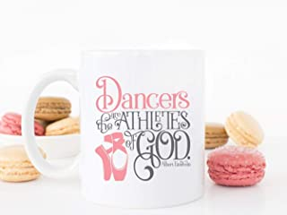 Inspirational Mug Dancers are The Athletes of God Mug Albert Einstein Quote Gift for Her Gift For Dancers