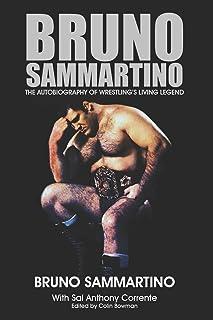Bruno Sammartino: The Autobiography of Wrestling's Living Legend - Black & White Edition