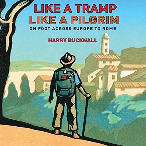 Like a Tramp, Like a Pilgrim audiobook cover art