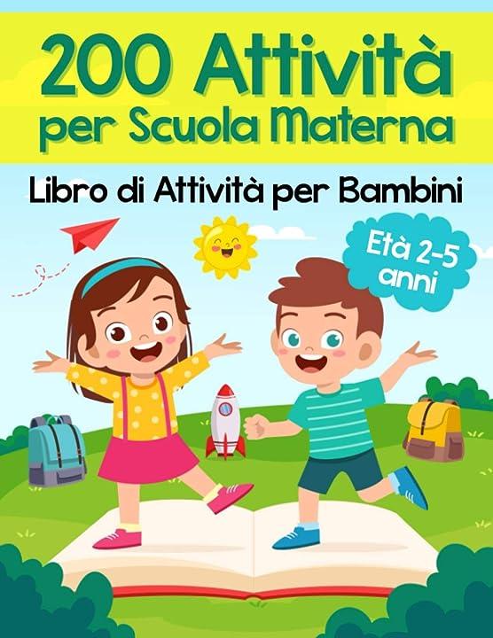 libro di attività per bambini: oltre 200 pagine di giochi educativi ed esercizi per imparare divertendosi 979-8728867524