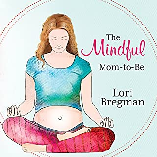 The Mindful Mom-to-Be     A Modern Doula's Guide to Building a Healthy Foundation from Pregnancy Through Birth              Written by:                                                                                                                                 Lori Bregman                               Narrated by:                                                                                                                                 Carla Mercer-Meyer                      Length: 9 hrs and 36 mins     1 rating     Overall 5.0