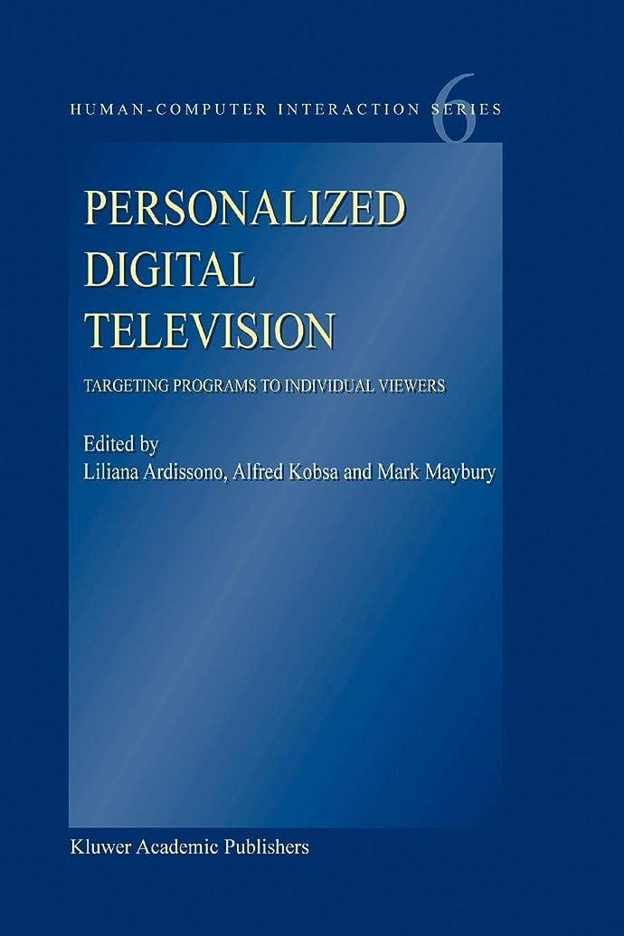 のためオーナメント宣言するPersonalized Digital Television: Targeting Programs to Individual Viewers (Human–Computer Interaction Series)