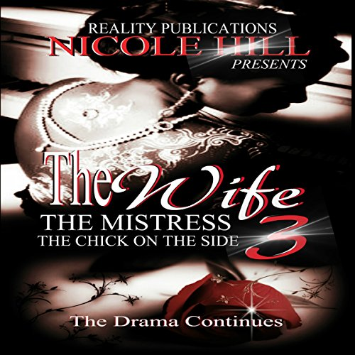 The Wife, The Mistress, The Chick on the Side 3 audiobook cover art