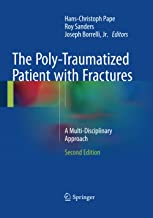 The Poly-Traumatized Patient with Fractures: A Multi-Disciplinary Approach