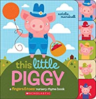This Little Piggy (Fingers & Toes Nursery Rhyme Books)
