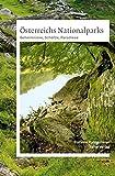 Österreichs Nationalparks: Geheimnisse, Schätze, Paradiese Geb