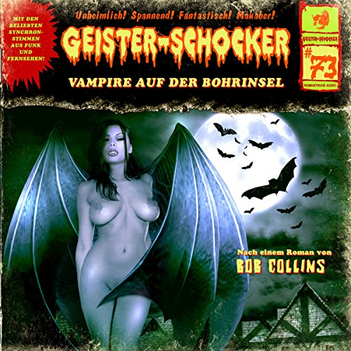 Vampire auf der Bohrinsel     Geister-Schocker 73              By:                                                                                                                                 Bob Collins                               Narrated by:                                                                                                                                 Rainer Schmitt,                                                                                        Marion von Stengel,                                                                                        Reent Reins,                   and others                 Length: 1 hr and 2 mins     Not rated yet     Overall 0.0