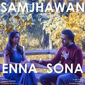 Enna Sona / Samjhawan (Mashup)
