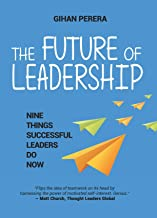 The Future of Leadership: Nine Things Successful Leaders Do Now