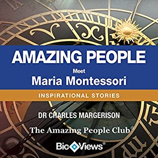 Meet Maria Montessori     Inspirational Stories              By:                                                                                                                                 Charles Margerison                               Narrated by:                                                                                                                                 Hannah Davis                      Length: 11 mins     5 ratings     Overall 3.4
