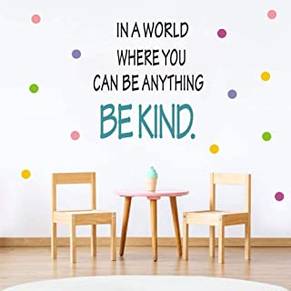 TOARTi Be Kind Quotes Wall Decal, in a World Where You Can be Anything Inspirational Words Sticker, Colorful Dots Vinyl Lettering Wall Art Sticker for Classroom Kids Room Decor