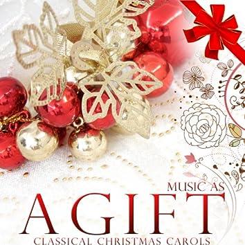 Music As a Gift. Classical Christmas Carols