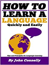 How to Learn a New Language: 37 Hacks for Quick, Easy and Fun Language Learning (A Very Easy Guide) (The Learning Development Book Series 14)