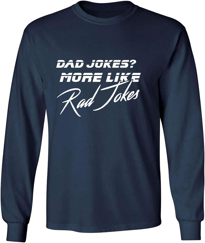 Dad Jokes? More Like Rad Jokes Adult Long Sleeve T-Shirt