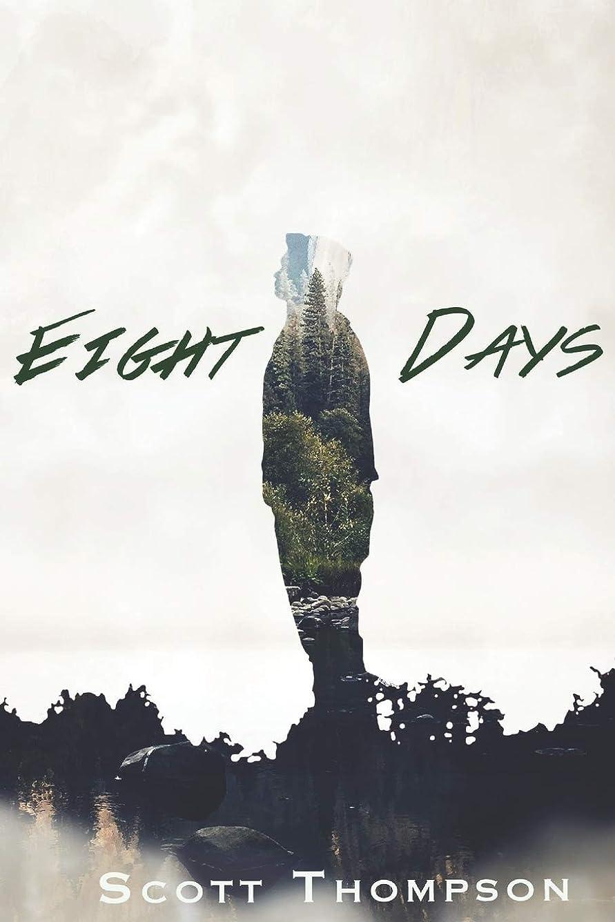 計り知れない忌み嫌う社説Eight Days: An Adventure into the Afterlife